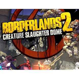 Borderlands 2 : Creature Slaughter Dome (PC)